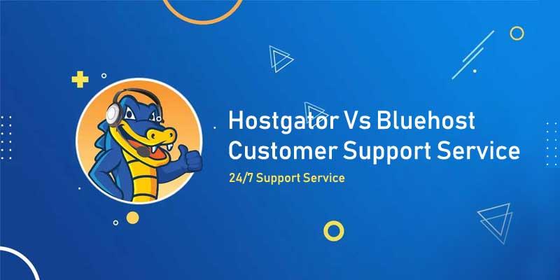 Hostgator Vs Bluehost Customer Support Service